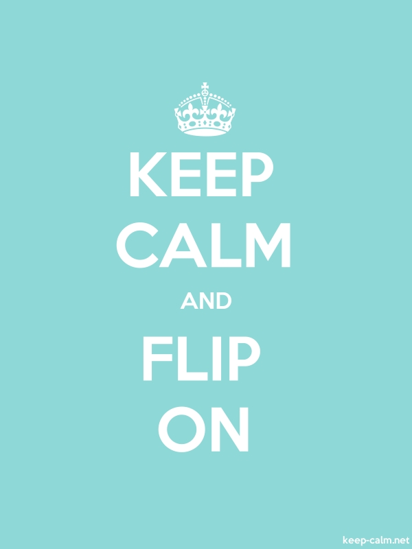 KEEP CALM AND FLIP ON - white/lightblue - Default (600x800)