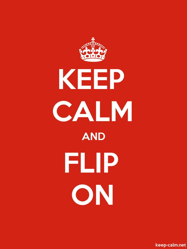 KEEP CALM AND FLIP ON - white/red - Default (600x800)
