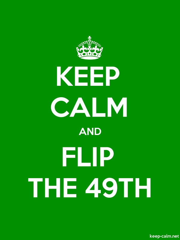 KEEP CALM AND FLIP THE 49TH - white/green - Default (600x800)