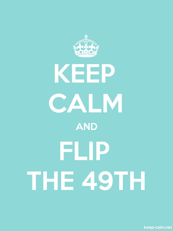 KEEP CALM AND FLIP THE 49TH - white/lightblue - Default (600x800)