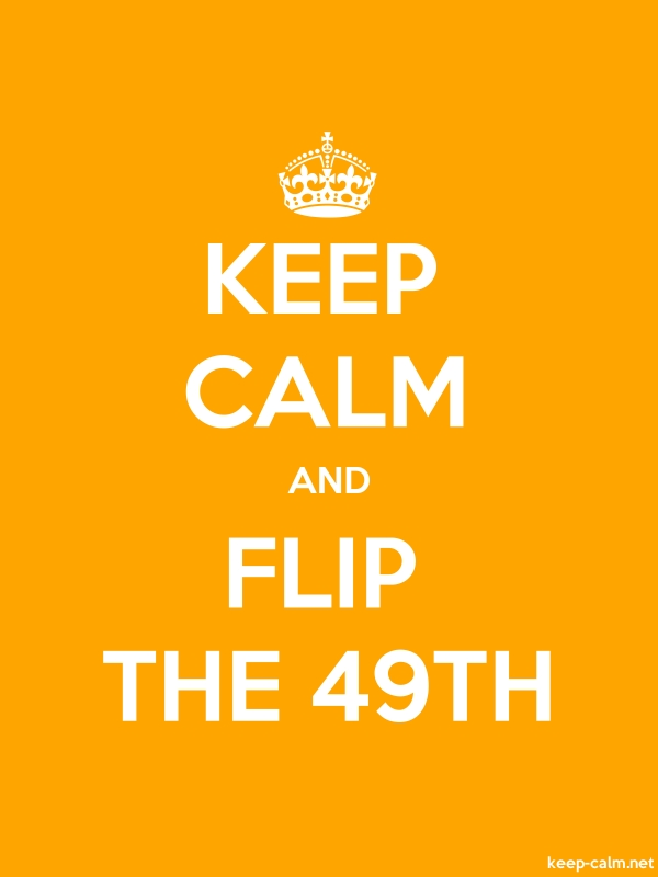 KEEP CALM AND FLIP THE 49TH - white/orange - Default (600x800)