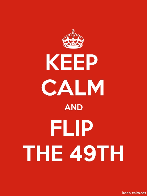 KEEP CALM AND FLIP THE 49TH - white/red - Default (600x800)