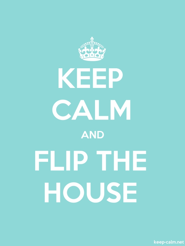 KEEP CALM AND FLIP THE HOUSE - white/lightblue - Default (600x800)
