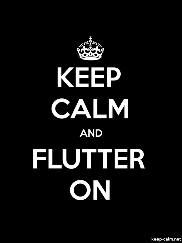 KEEP CALM AND FLUTTER ON - white/black - Default (600x800)