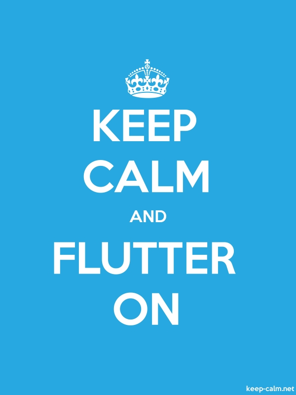 KEEP CALM AND FLUTTER ON - white/blue - Default (600x800)