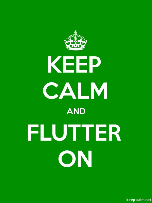 KEEP CALM AND FLUTTER ON - white/green - Default (600x800)