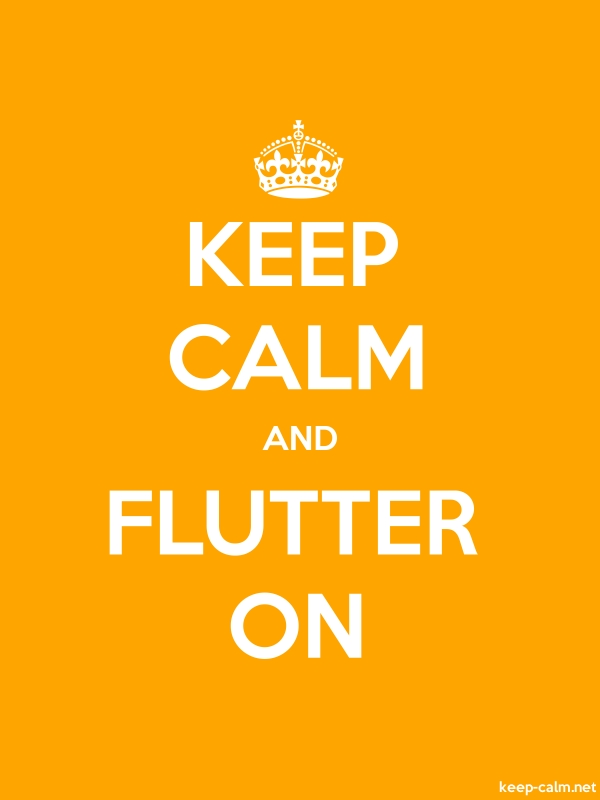 KEEP CALM AND FLUTTER ON - white/orange - Default (600x800)