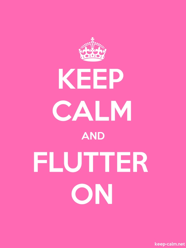 KEEP CALM AND FLUTTER ON - white/pink - Default (600x800)
