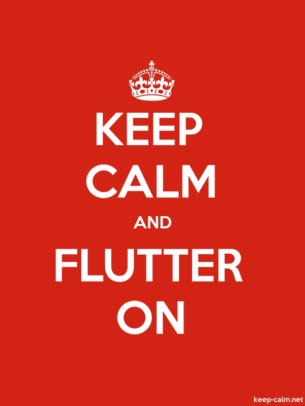 KEEP CALM AND FLUTTER ON - white/red - Default (600x800)