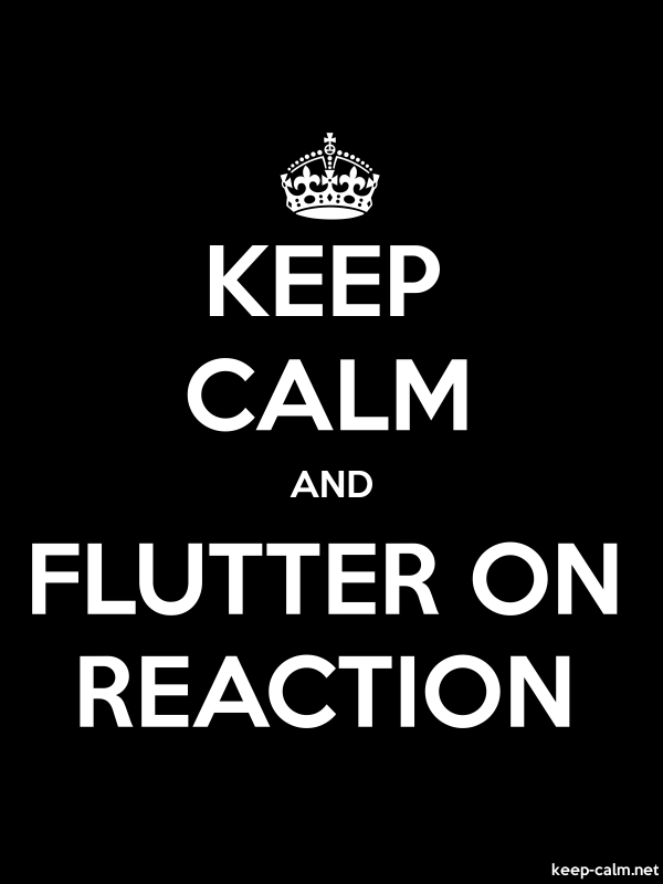 KEEP CALM AND FLUTTER ON REACTION - white/black - Default (600x800)