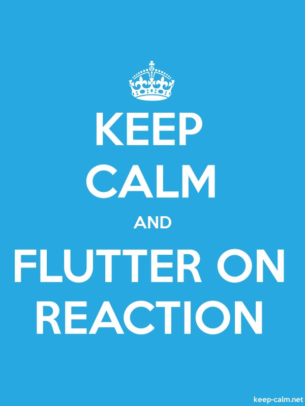 KEEP CALM AND FLUTTER ON REACTION - white/blue - Default (600x800)