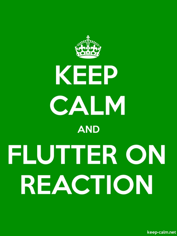 KEEP CALM AND FLUTTER ON REACTION - white/green - Default (600x800)