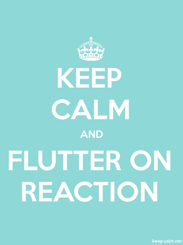 KEEP CALM AND FLUTTER ON REACTION - white/lightblue - Default (600x800)