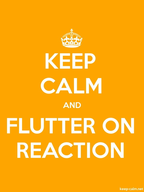 KEEP CALM AND FLUTTER ON REACTION - white/orange - Default (600x800)