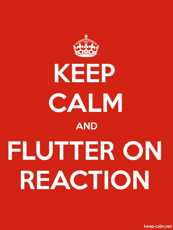 KEEP CALM AND FLUTTER ON REACTION - white/red - Default (600x800)