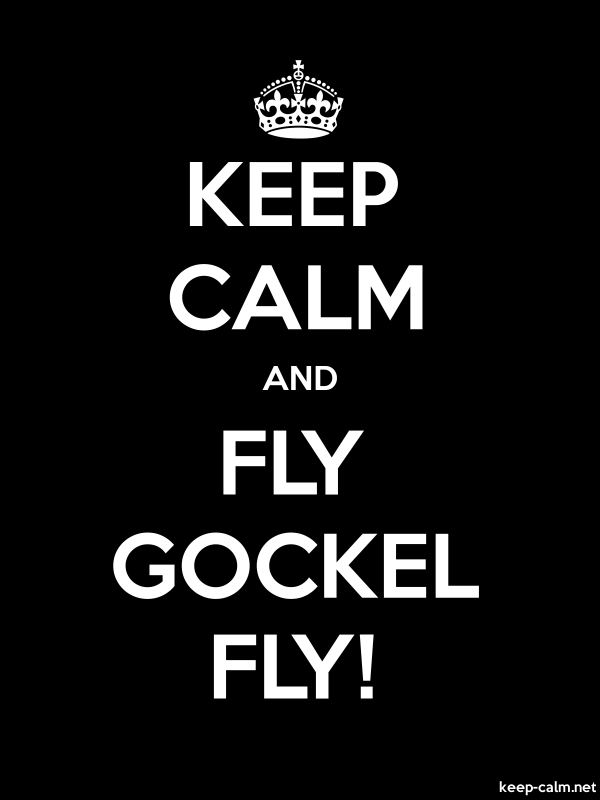 KEEP CALM AND FLY GOCKEL FLY! - white/black - Default (600x800)