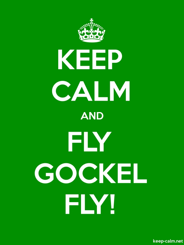KEEP CALM AND FLY GOCKEL FLY! - white/green - Default (600x800)