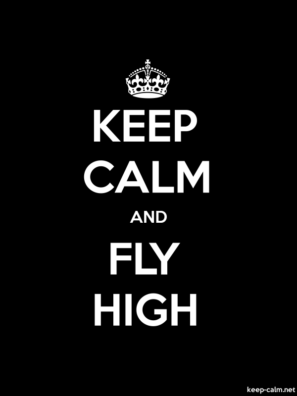 KEEP CALM AND FLY HIGH - white/black - Default (600x800)