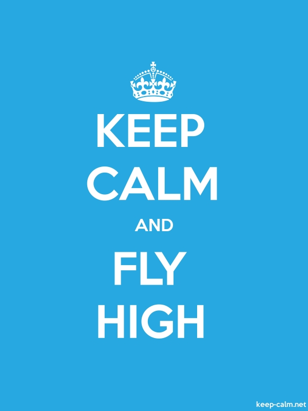 KEEP CALM AND FLY HIGH - white/blue - Default (600x800)