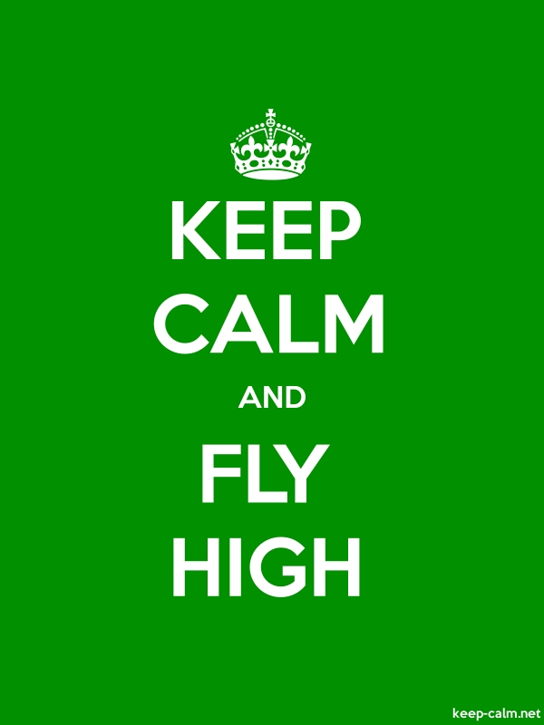 KEEP CALM AND FLY HIGH - white/green - Default (600x800)