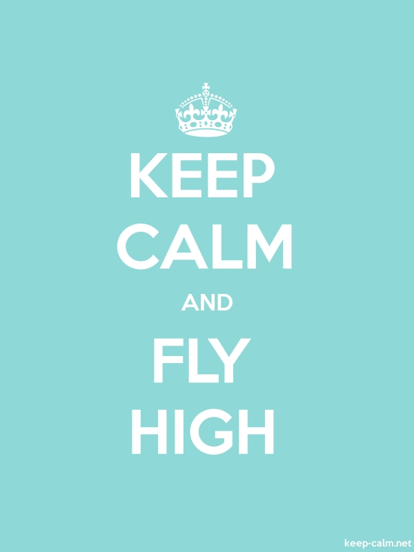 KEEP CALM AND FLY HIGH - white/lightblue - Default (600x800)