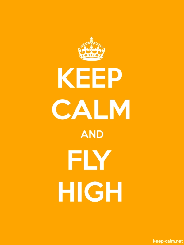 KEEP CALM AND FLY HIGH - white/orange - Default (600x800)