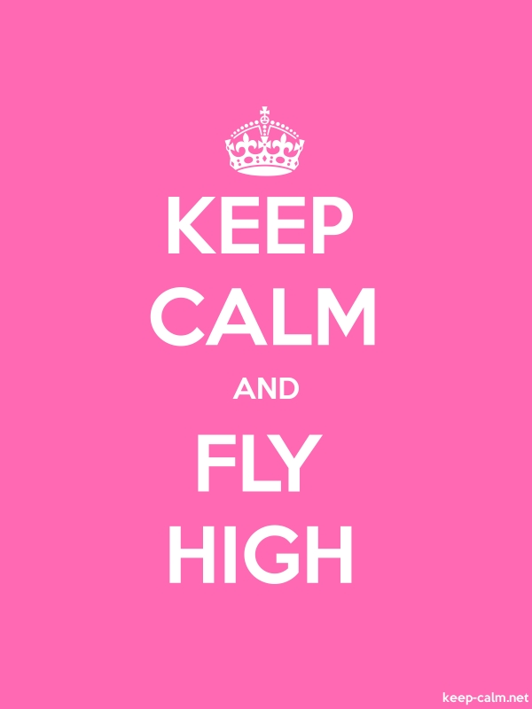 KEEP CALM AND FLY HIGH - white/pink - Default (600x800)