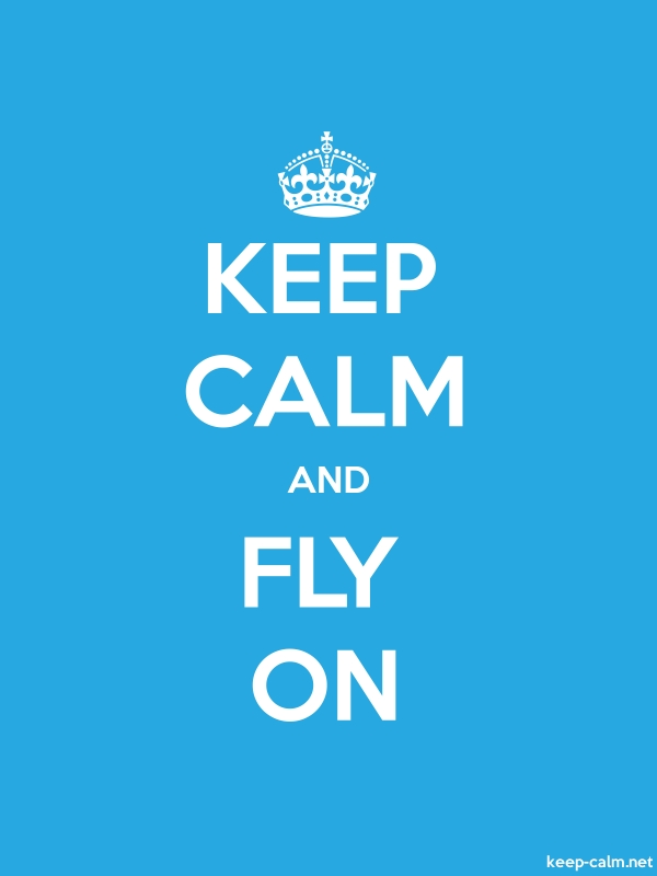 KEEP CALM AND FLY ON - white/blue - Default (600x800)