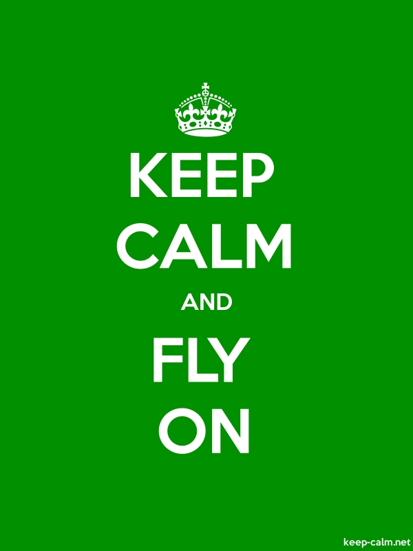 KEEP CALM AND FLY ON - white/green - Default (600x800)
