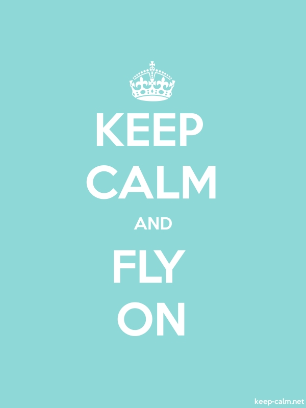 KEEP CALM AND FLY ON - white/lightblue - Default (600x800)