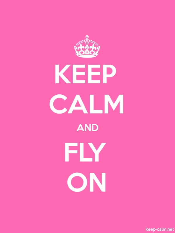 KEEP CALM AND FLY ON - white/pink - Default (600x800)