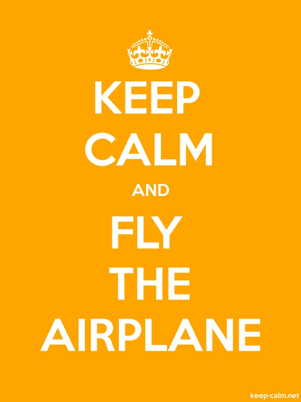 KEEP CALM AND FLY THE AIRPLANE - white/orange - Default (600x800)