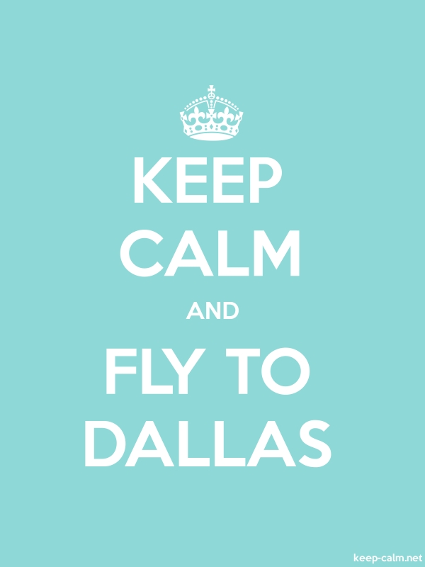 KEEP CALM AND FLY TO DALLAS - white/lightblue - Default (600x800)