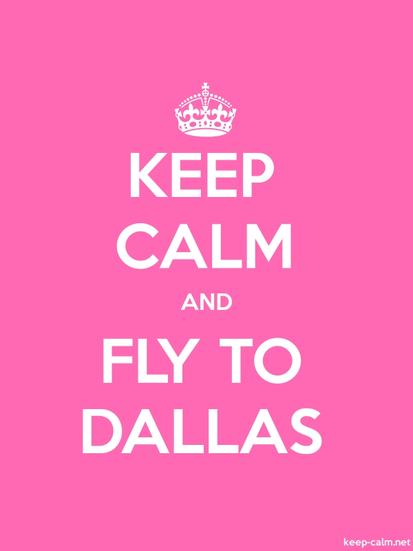 KEEP CALM AND FLY TO DALLAS - white/pink - Default (600x800)