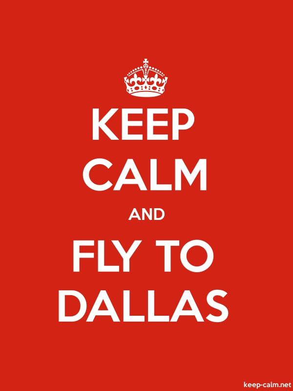 KEEP CALM AND FLY TO DALLAS - white/red - Default (600x800)