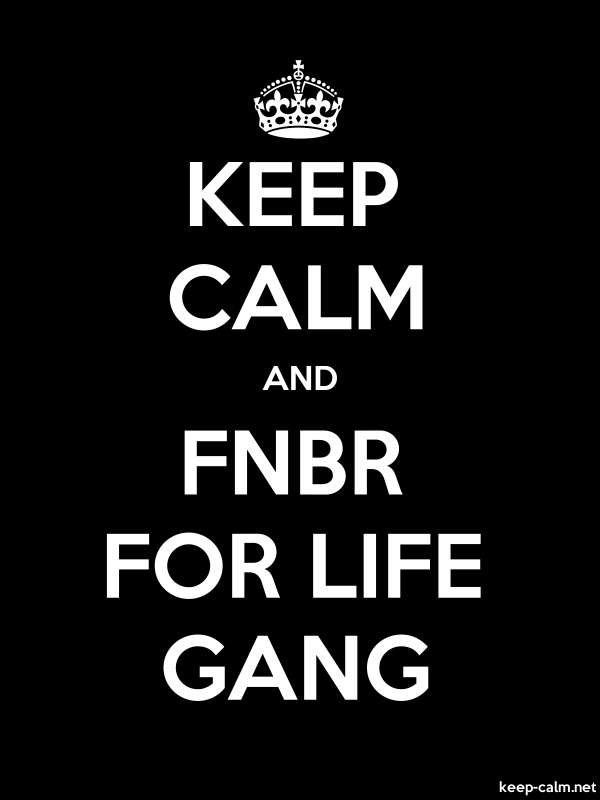 KEEP CALM AND FNBR FOR LIFE GANG - white/black - Default (600x800)