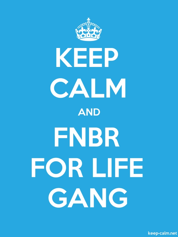 KEEP CALM AND FNBR FOR LIFE GANG - white/blue - Default (600x800)