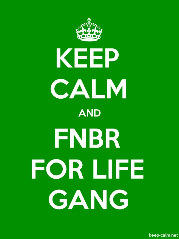 KEEP CALM AND FNBR FOR LIFE GANG - white/green - Default (600x800)