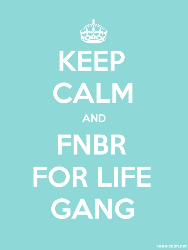 KEEP CALM AND FNBR FOR LIFE GANG - white/lightblue - Default (600x800)