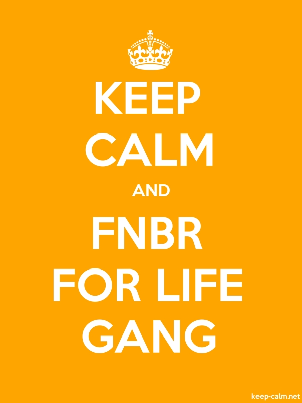 KEEP CALM AND FNBR FOR LIFE GANG - white/orange - Default (600x800)