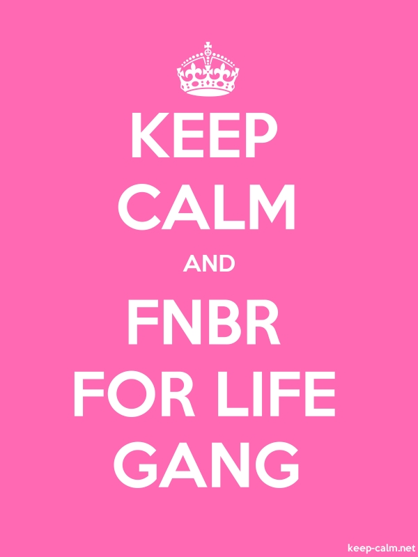 KEEP CALM AND FNBR FOR LIFE GANG - white/pink - Default (600x800)