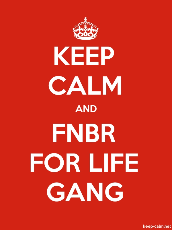KEEP CALM AND FNBR FOR LIFE GANG - white/red - Default (600x800)
