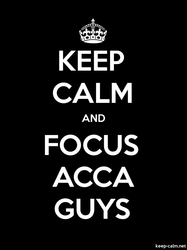 KEEP CALM AND FOCUS ACCA GUYS - white/black - Default (600x800)