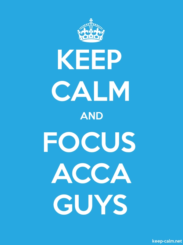 KEEP CALM AND FOCUS ACCA GUYS - white/blue - Default (600x800)