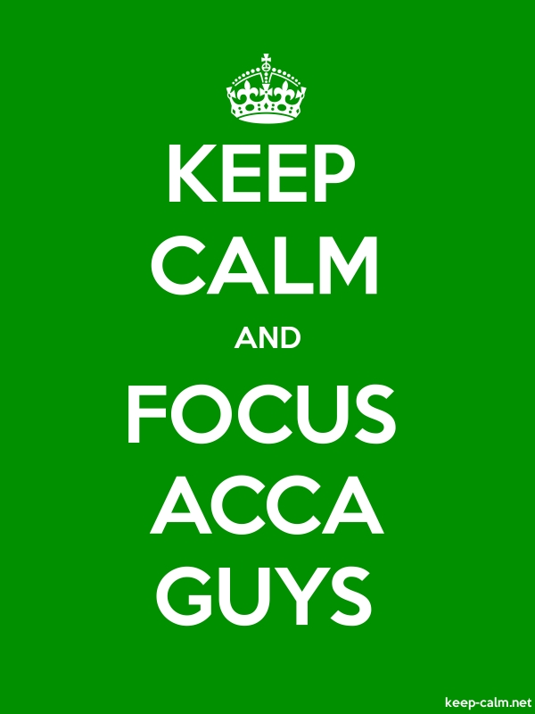KEEP CALM AND FOCUS ACCA GUYS - white/green - Default (600x800)