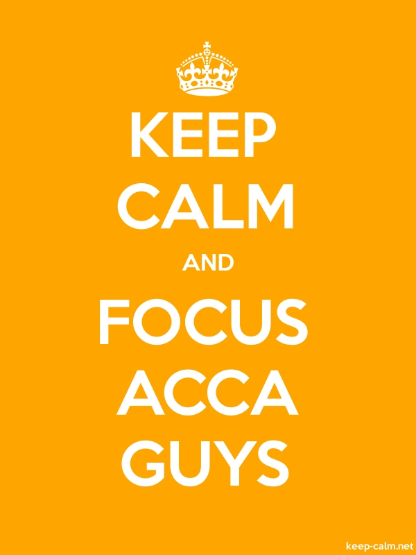 KEEP CALM AND FOCUS ACCA GUYS - white/orange - Default (600x800)