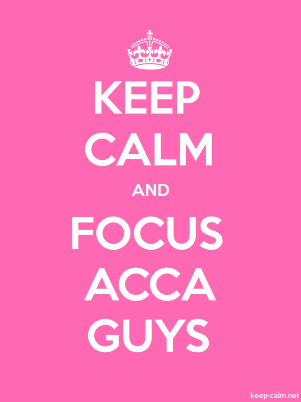 KEEP CALM AND FOCUS ACCA GUYS - white/pink - Default (600x800)