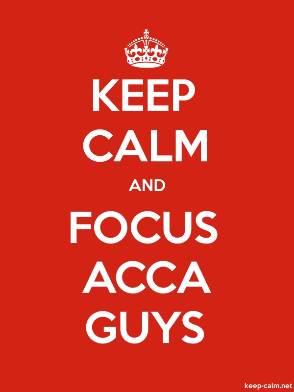 KEEP CALM AND FOCUS ACCA GUYS - white/red - Default (600x800)
