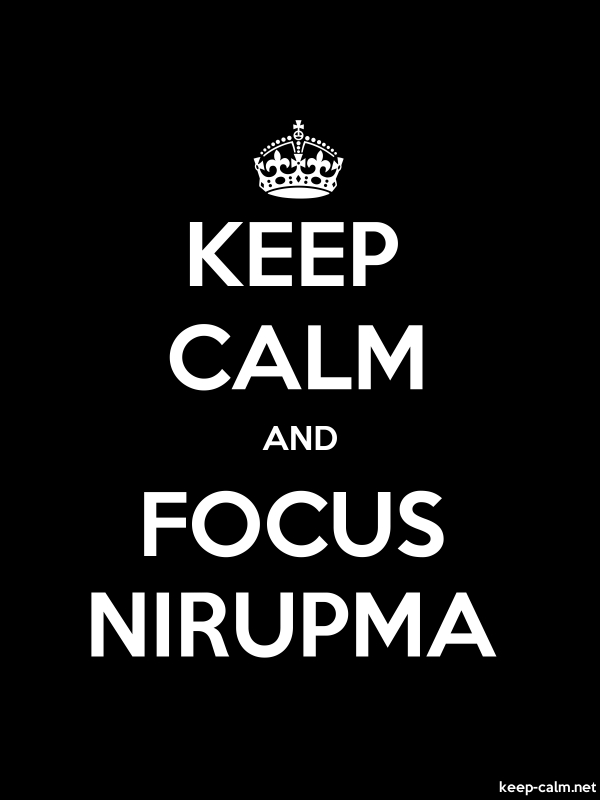 KEEP CALM AND FOCUS NIRUPMA - white/black - Default (600x800)