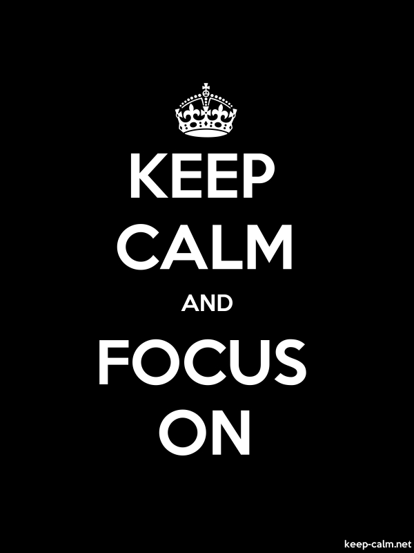 KEEP CALM AND FOCUS ON - white/black - Default (600x800)